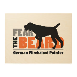 Fear the Beard - German Wirehaired Pointer Wood Wall Art