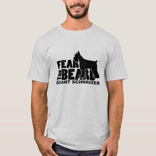 Fear the Beard _ Giant Schnauzer T_Shirt