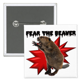 Fear the Beaver Pinback Button