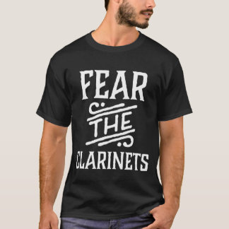 Fear The Clarinets Funny Music Tee Shirt