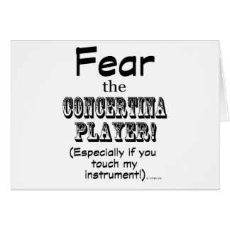 Fear The Concertina Player Greeting Cards