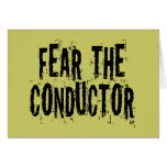 Fear The Conductor Card