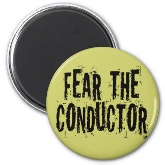 Fear The Conductor Magnet