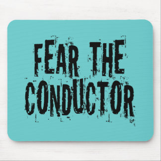 Fear The Conductor Mouse Pad