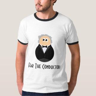 Fear The Conductor Music Cartoon Shirt