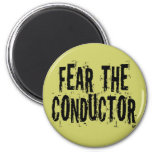 Fear The Conductor Refrigerator Magnets