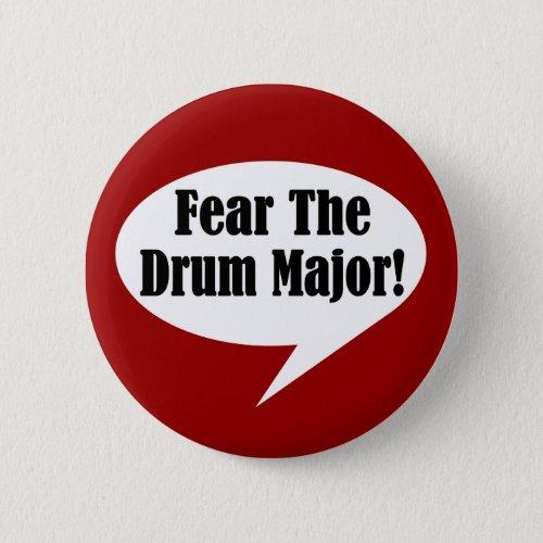 Fear The Drum Major Button