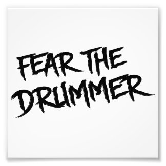 Fear the Drummer Photo Print