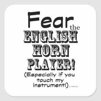 Fear The English Horn Player Square Sticker
