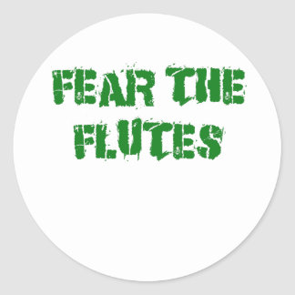 Fear the Flutes Classic Round Sticker