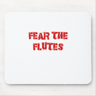 Fear the Flutes Mouse Pad