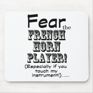 Fear The French Horn Player Mouse Pad