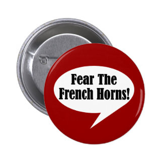 Fear The French Horns Button