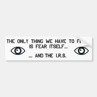 Fear the IRS Bumper Sticker