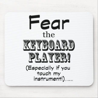 Fear The Keyboard Player Mouse Pads