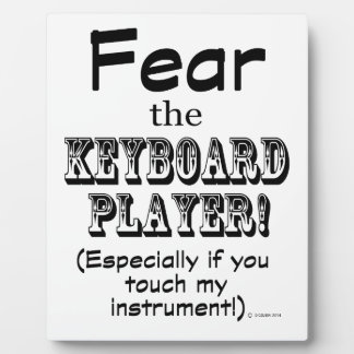 Fear The Keyboard Player Plaques