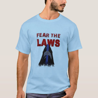 Fear the LAWS T-Shirt