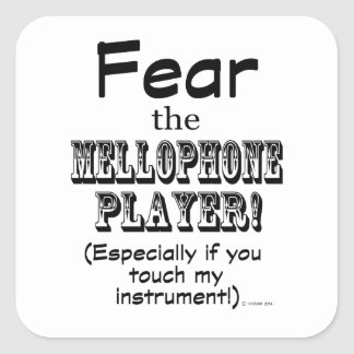 Fear The Mellophone Player Square Sticker