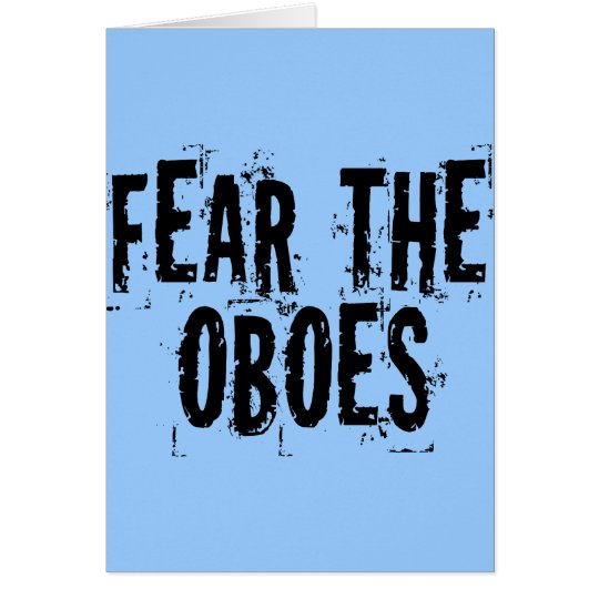Fear The Oboes Card
