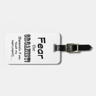 Fear The Organist Luggage Tags