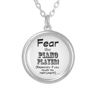 Fear The Piano Player Custom Jewelry