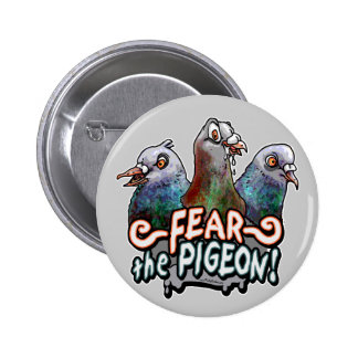Fear the Pigeon by Mudge Studios Pinback Button