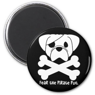 Fear the Pirate Pug Magnet