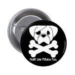 Fear the Pirate Pug Pinback Button