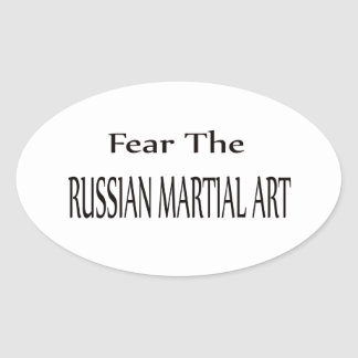 Fear the Russian Martial Arts. Oval Stickers