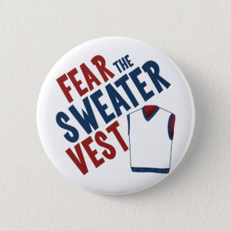 Fear the Sweater Vest Pinback Button