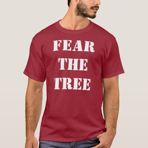 Fear the Tree T-Shirt
