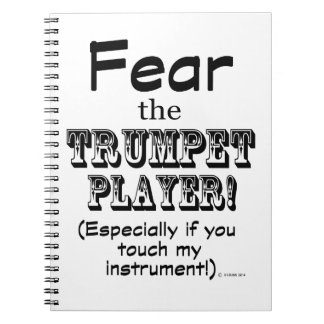 Fear The Trumpet Player Spiral Note Book