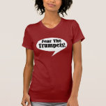 Fear The Trumpet T-shirt