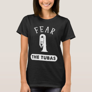 Fear the tubas T-Shirt