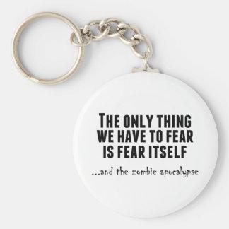 Fear the Zombie Apocalypse Keychains