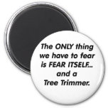 fear tree trimmer 2 inch round magnet