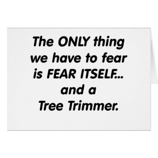 fear tree trimmer card
