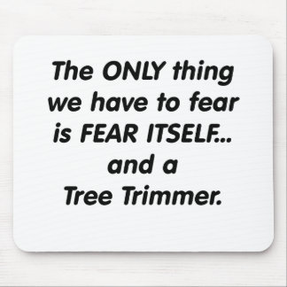 fear tree trimmer mouse pad