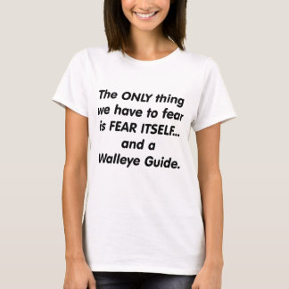 fear walley guide T-Shirt