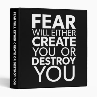 Fear Will Create Or Destroy You - Inspirational Binder