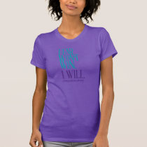 Fear Won't Win. I Will. (Women) T-Shirt