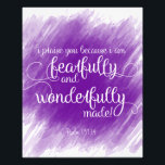 "Fearfully and Wonderfully Made Glossy Print<br><div class=""desc"">Use this print to decorate you home and encourage your family.</div>"