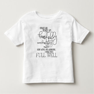 Fearfully and Wonderfully Made Psalm139 Toddler T-shirt