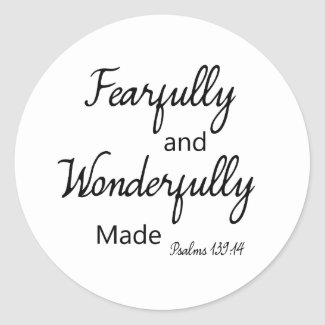 Fearfully and Wonderfully made |stickers Classic Round Sticker