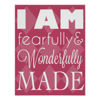Fearfully and Wonderfully Made Wall Art Poster