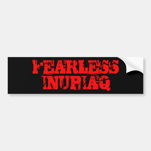 FEARLESS INUPIAQ CAR BUMPER STICKER