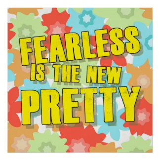 Fearless is the new Pretty Poster