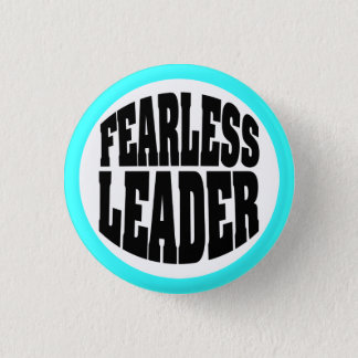 Fearless Leader Pinback Button