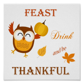 Feast, Drink and be Thankful Poster