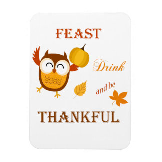 Feast, Drink and be Thankful Rectangle Magnet